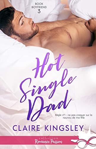 Hot Single dad  Book Boyfriend T3 - Book boyfriend - Tome 3 : Hot single dad de Claire Kingsley 41qgcc10