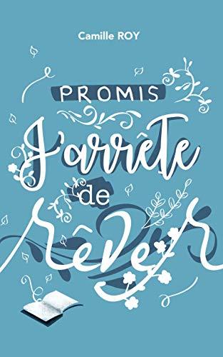Promis, j'arrête de rêver de Camille Roy 41qv0g10