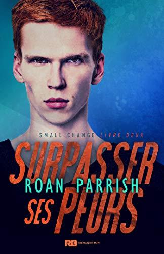 Small Change - Tome 2 : Surpasser ses peurs de Roan Parrish 41rech10