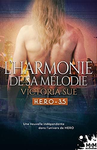 H.E.R.O - Tome 3.5 : L'harmonie de sa mélodie  de Victoria Sue 41urxi10