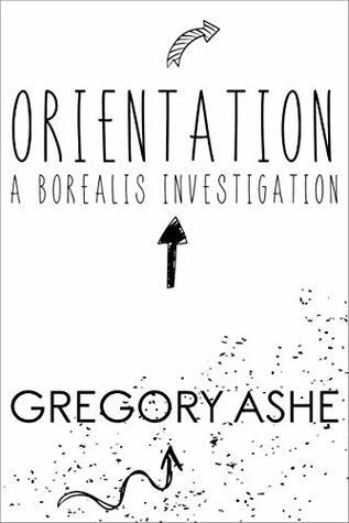 Borealis Investigation - Tome 1 : Orientation de Gregory Ashe 44777110