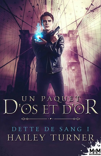 hailey turner - Dette de sang - Tome 1 : Un paquet d'os et d'or de Hailey Turner 49212910