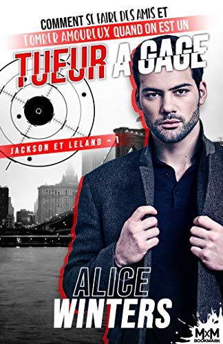 Jackson et Leland - Tome 1 : Comment se faire des amis et tomber amoureux quand on est un tueur à gage  de Alice Winters 510ysc10