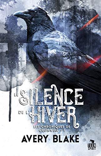 Les chroniques de Cromwell - Tome 1 : Le silence de l'hiver de Avery Blake 517nca10