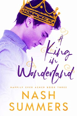Happily Ever Asher - Tome 3 : A King in Wonderland de Nash Summers 51delo10