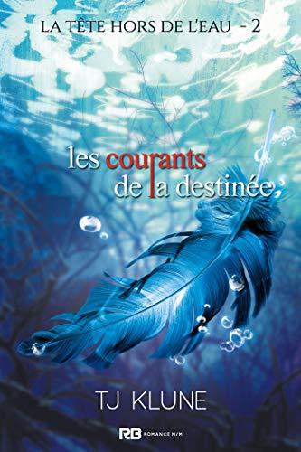 La tête hors de l'eau - Partie 2 : Les courants de la destinée de T.J. Klune 51f16j10