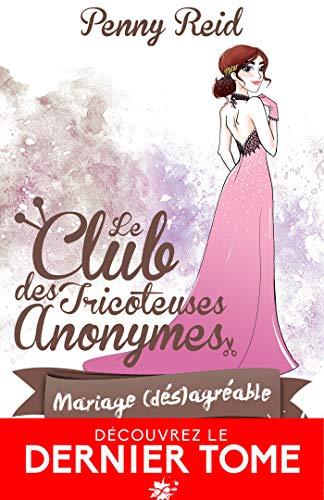 Le club des tricoteuses anonymes - Tome 7 : Mariage (dés)agréable de Penny Reid 51fxfp10