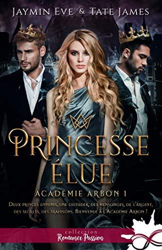 Académie Arbon - Tome 1 : Princesse élue de Jaymin Eve & Tate James 51goda10