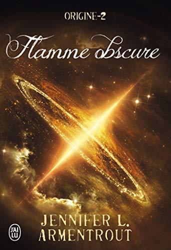 Origine - Tome 2 : Flamme obscure de Jennifer L. Armentrout 51jho910
