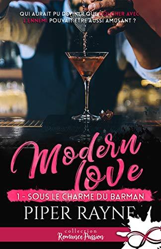 Modern Love - Tome 1 : Sous le charme du barman de Piper Rayne 51ljbt10
