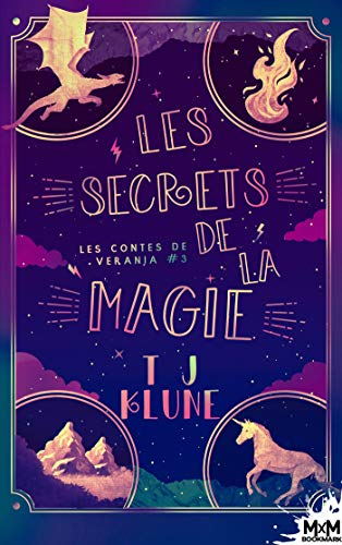 Les contes de Verania - Tome 3 : Les secrets de la magie de T.J. Klune 51m1km10