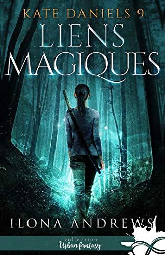 Kate Daniels - Tome 9 : Liens magiques de Ilona Andrews  51or8s10