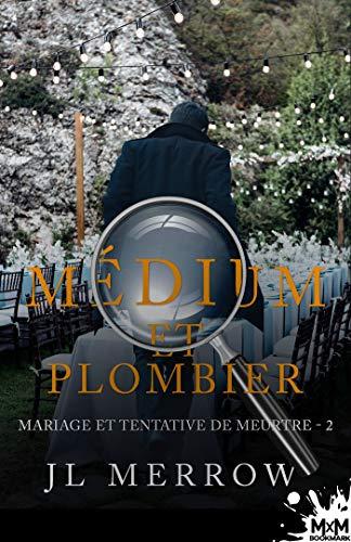 Médium et plombier - Tome 2 : Mariage et tentative de meurtre de J.L. Merrow 51p7cg10