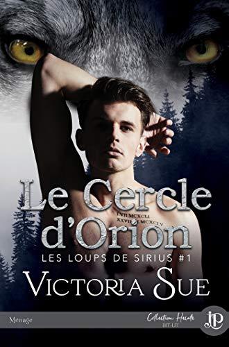 Les loups de Sirius - Tome 1 : Le cercle d'Orion de Victoria Sue 51slxl10