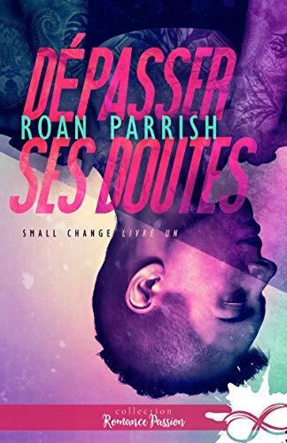 Small Change - Tome 1 : Dépasser ses doutes de Roan Parrish 51tyxn10