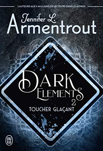 Dark Elements - Tome 2 : Toucher glaçant de Jennifer L. Armentrout 51wp0f10
