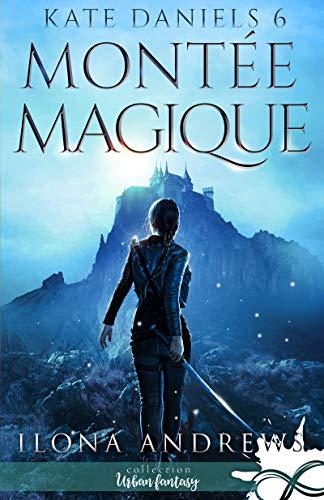 Kate Daniels - Tome 6 : Montée Magique d'Ilona Andrews  51xxqq10
