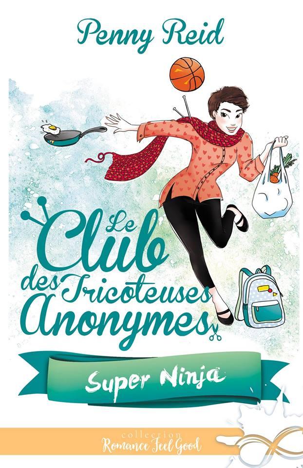 Le club des tricoteuses anonymes - Tome 5 : Super Ninja de Penny Reid 55487910