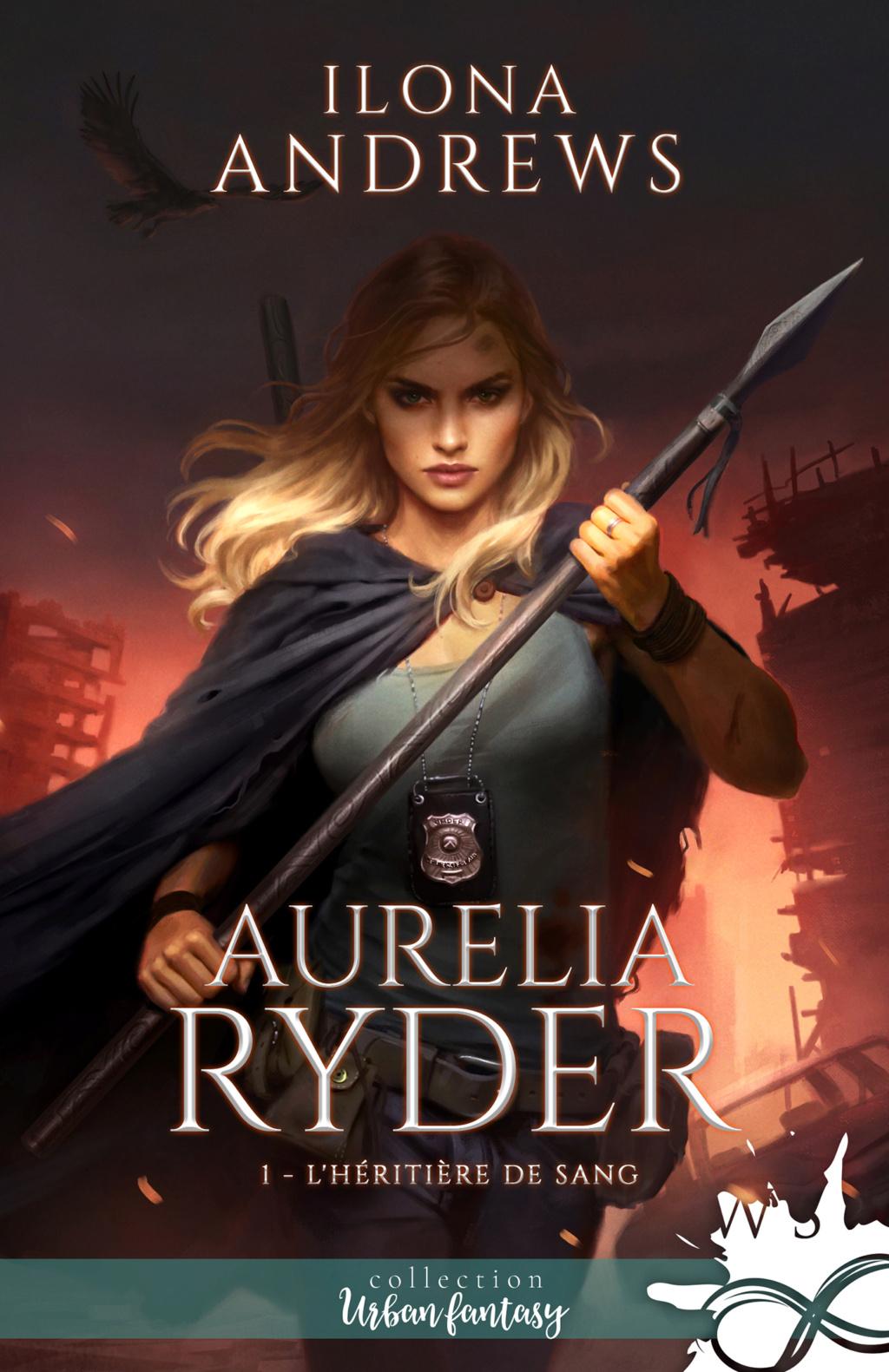 Aurelia Ryder - Tome 1 : L'héritière de sang de Ilona Andrews {Spin Off de Kate Daniels}    591daa10