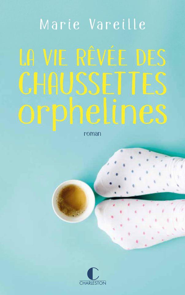 La vie rêvée des chaussettes orphelines de Marie Vareille 60336510