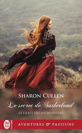 La fierté des Highlanders - Tome 1 : Le secret des Sutherland de Sharon Cullen 61gdoh10