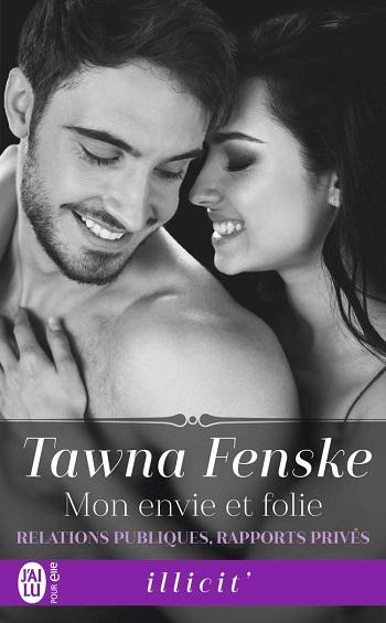 Relations publiques, rapports privés - Tome 2 : Mon envie et folie de Tawna Fenske 61gkgi10
