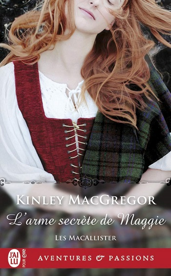 Les MacAllister - Tome 2 : L'arme secrète de Maggie de Kinley MacGregor 61ojyn14