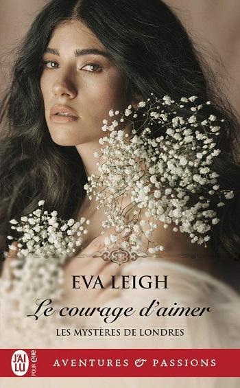 Les mystères de Londres  - Tome 3 : Le courage d'aimer de Eva Leigh 61qhde10