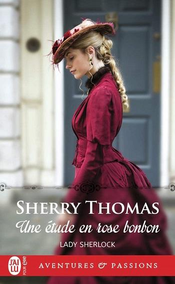 Lady Sherlock - Tome 1 : Une étude en rose bonbon de Sherry Thomas 61rx4z10