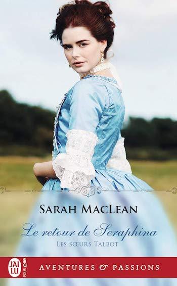 Les soeurs Talbot - Tome 3 : Le retour de Seraphina de Sarah MacLean 61sqnq10