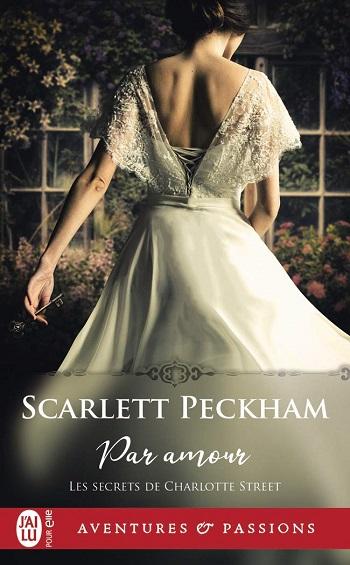 Les secrets de Charlotte Street - Tome 1 : Par amour de Scarlett Peckham 61x6k710