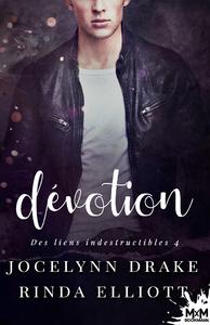 Des liens indestructibles - Tome  4 : Dévotion de Jocelynn Drake & Rinda Elliott 63d1d010