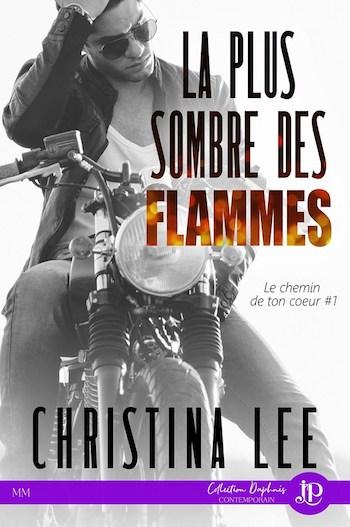 Le chemin de ton coeur - Tome 1 : La plus sombre des flammes de Christina Lee 69090810