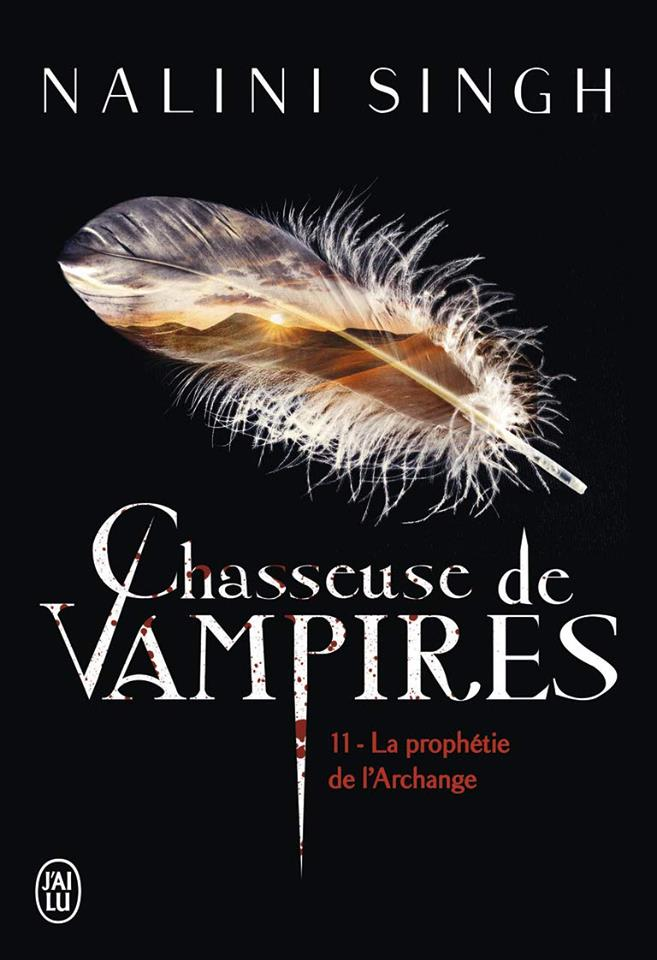 Chasseuse de vampires - Tome 11 : La prophétie de l'Archange de Nalini Singh 69213610