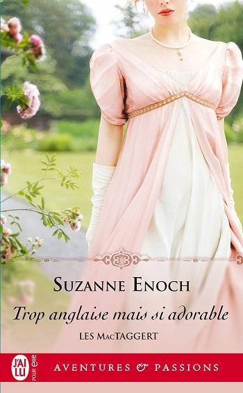 Les MacTaggert - Tome 1 : Trop anglaise, mais si adorable de Suzanne Enoch 717as610
