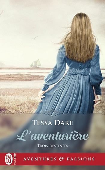 tessa dare - Trois destinées - Tome 2 : L'aventurière de Tessa Dare 71mseh10