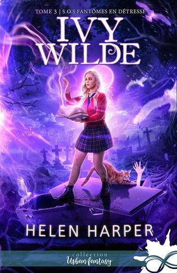 Ivy Wilde - Tome 3 : S.O.S. fantômes en détresse de Helen Harper 75442810