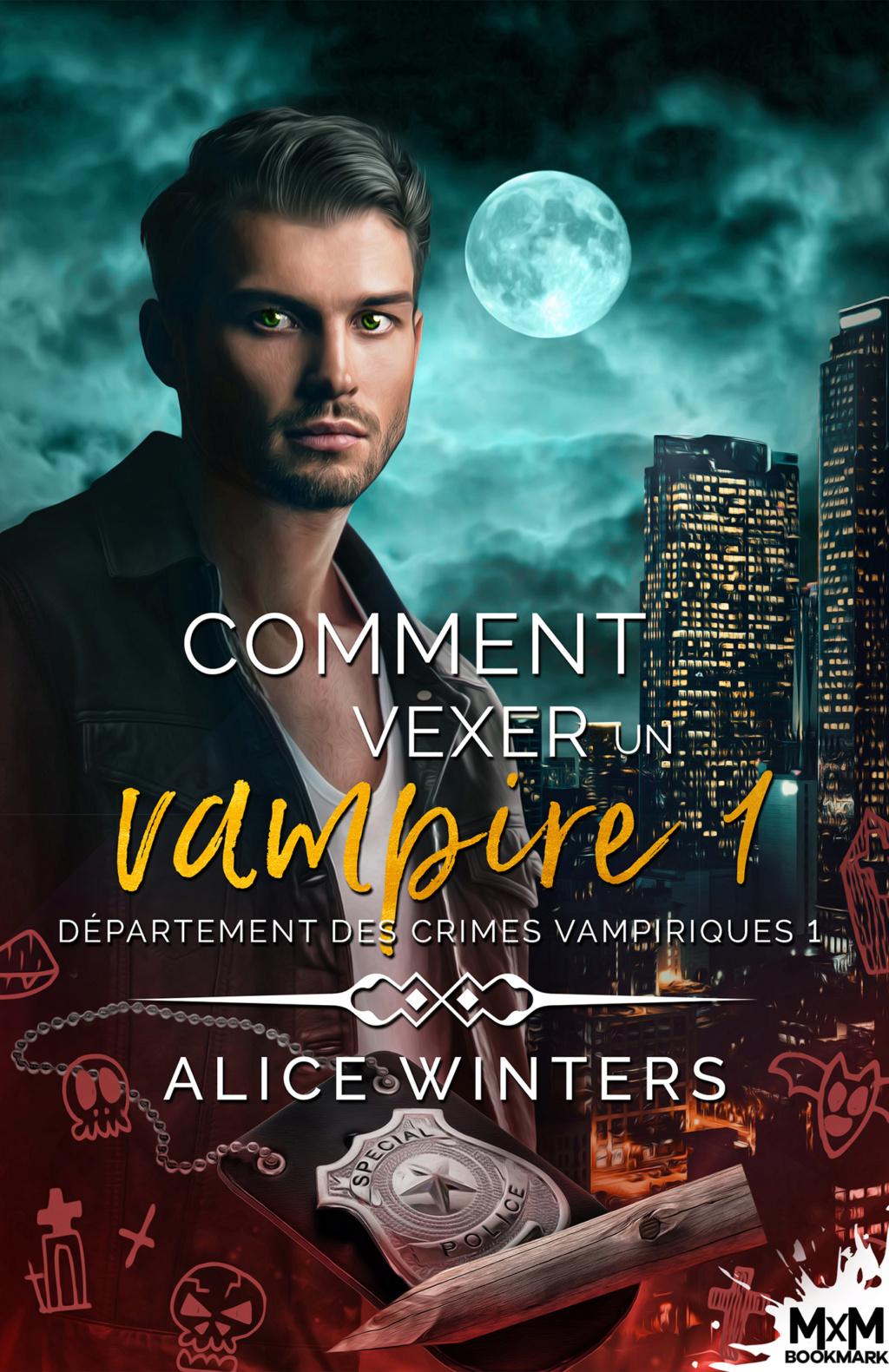 Département des crimes vampiriques - Tome 1 : Comment vexer un vampire de Alice Winters 755d5310