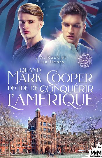Prescott College - Tome 1 :  Quand Mark Cooper décide de conquérir l'Amérique  de Lisa Henry & J.A. Rock 80cb2110