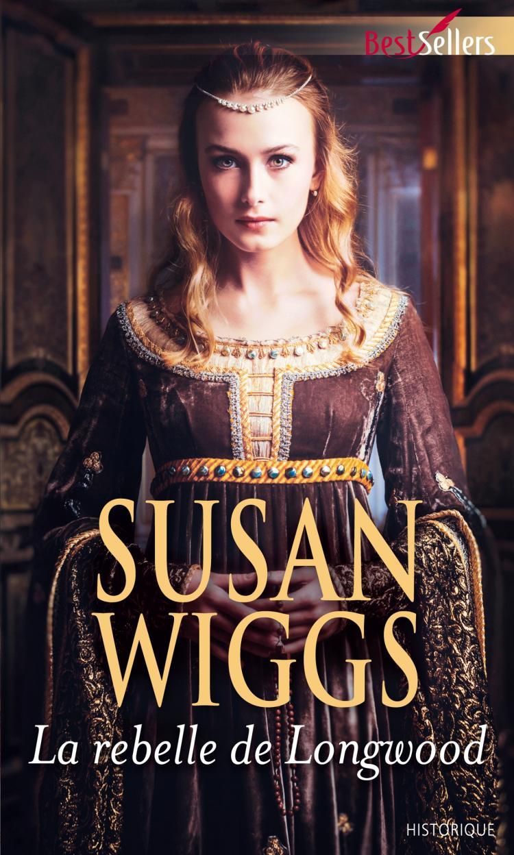 La rebelle de Longwood de Susan Wiggs 97822810