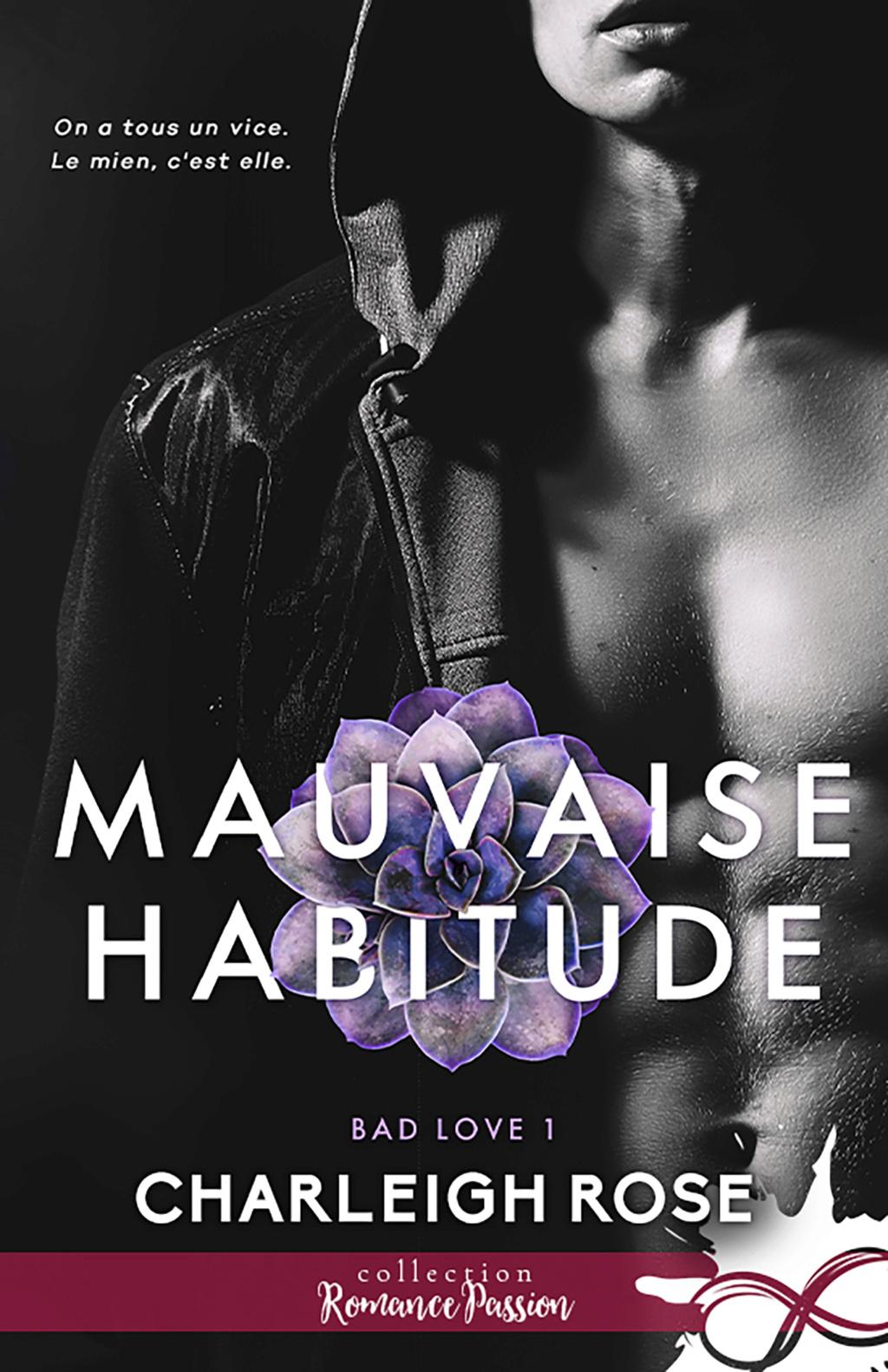 Bad love - Tome 1 : Mauvaise habitude de Charleigh Rose A22b4310