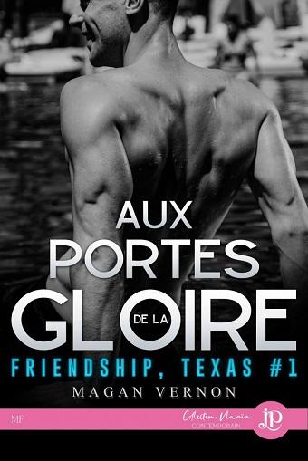 Friendship, Texas - Tome 1 : Aux portes de la gloire de Magan Vernon Apdlg_10