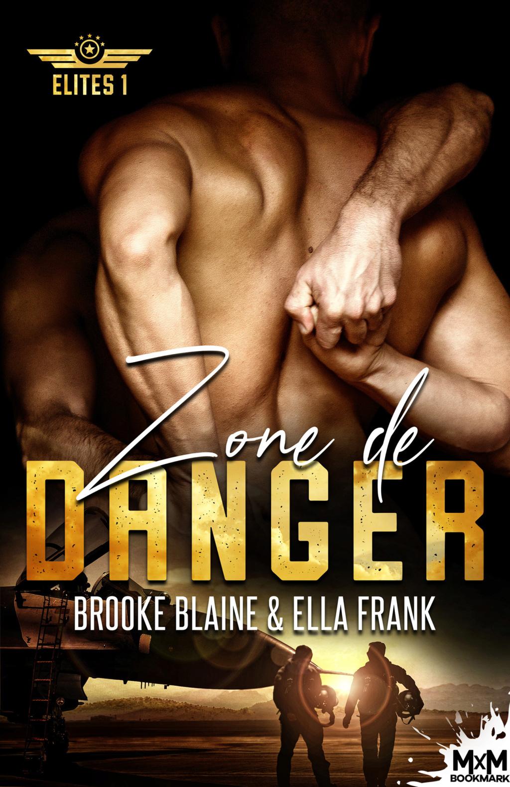 Elites - Tome 1 : Zone de danger de Ella Frank & Brooke Blaine Db7fbc10