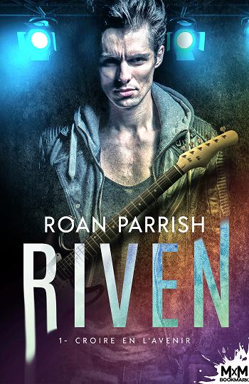 Riven - Tome 1 : Croire en l'avenir de Roan Parrish E4e11310