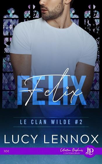 Le clan Wilde - Tome 2 :  Felix de Lucy Lennox Felix-10