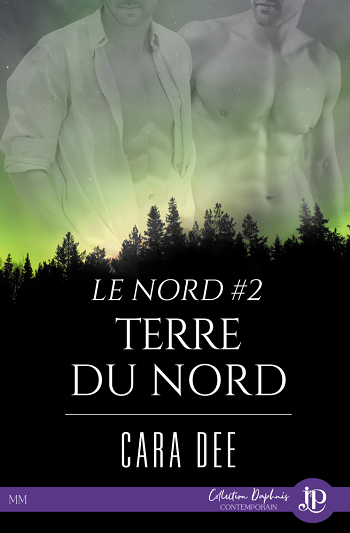Le Nord - Tome 2 : Terre du Nord de Cara Dee Le-nor11