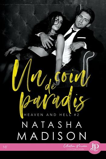Heaven and Hell - Tome 2 : Un coin de paradis de Natasha Madison Un-coi10