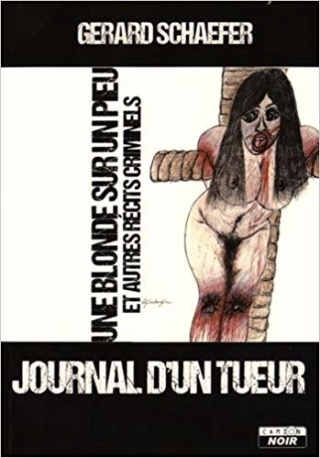 Journal d'un tueur : Une blonde sur un pieu et autres récits criminels 51z1nh10