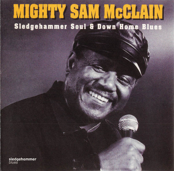 Mighty Sam McClain: Sledgehammer Soul & Down Home Blues Image11