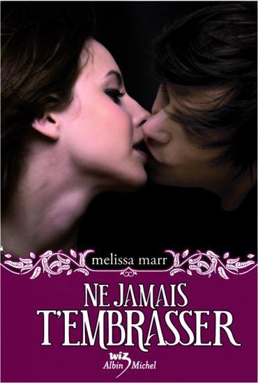 NE JAMAIS T'EMBRASSER (Tome 3) de Melissa Marr  29853010